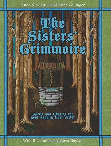 The Sisters Grimmoire: Spells and Charms for your Happily Ever After: Bree NicGarran