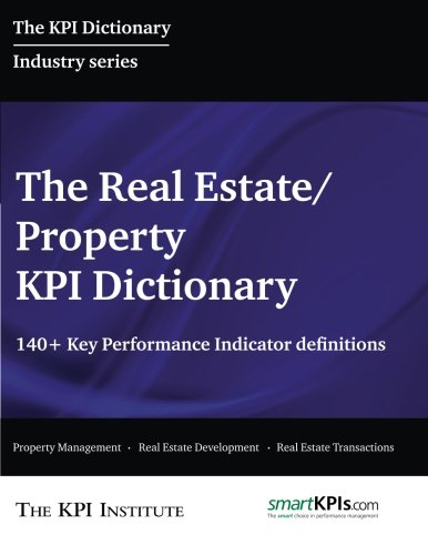 9781517282141: The Real Estate KPI Dictionary: 140+ Key Performance Indicator Definitions