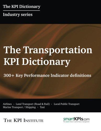 9781517282431: The Transportation KPI Dictionary: 300+ Key Performance Indicator Definitions