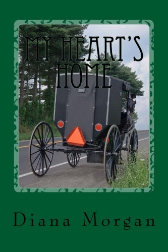 My Heart's Home: My Amish Home Series: Diana Morgan