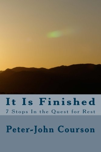 9781517286675: It Is Finished: 7 Stops In the Quest for Rest
