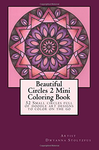 9781517289966: Beautiful Circles 2 Mini Coloring Book: 52 Small circles full of doodle art designs to color on the go (Oodles of Doodles) (Volume 2)