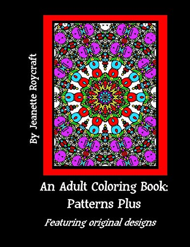 9781517290337: An Adult Coloring Book: Patterns Plus: Featuring Original Designs