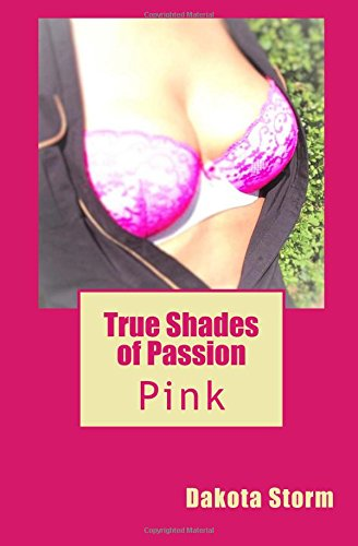 9781517290993: True Shades of Passion: Pink (Volume 3)