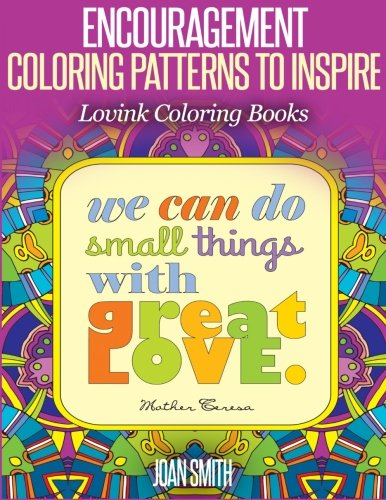 ENCOURAGEMENT Coloring Patterns to Inspire: Lovink Coloring Books: Joan Smith
