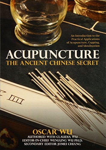 Acupuncture: The Ancient Chinese Secret: An Introduction: Wu, Oscar