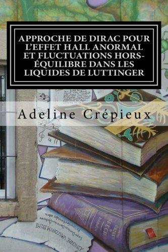 9781517295318: Approche de Dirac pour l'effet Hall anormal et fluctuations hors-équilibre dans les liquides de Luttinger: Thèse d'habilitation à diriger des recherches (French Edition)