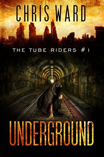 9781517295882: The Tube Riders: Underground: The Tube Riders Trilogy #1 (Volume 1)