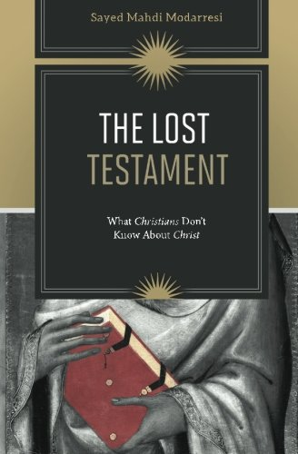 9781517297152: The Lost Testament: What Christians Don't Know About Christ