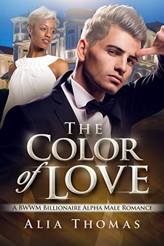 9781517297169: The Color Of Love: A BWWM Billionaire Alpha Male Romance