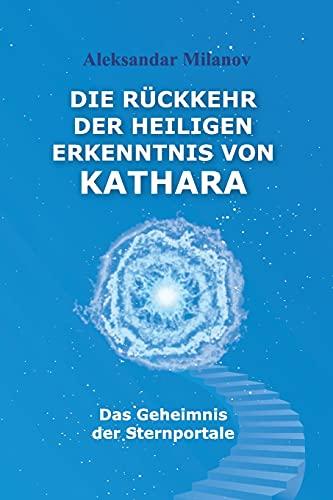 9781517297244: Die Rückkehr der heiligen Erkenntnis von Kathara: Das Geheimnis der Sternportale