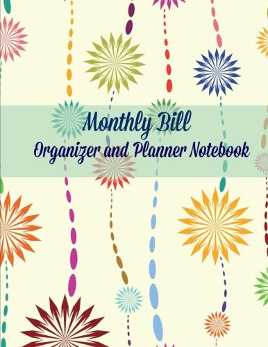9781517297930: Monthly Bill Organizer and Planner Notebook (JUMBO size Budget Planner-Includes a calendar, bill checklist and note pages) (Volume 75)