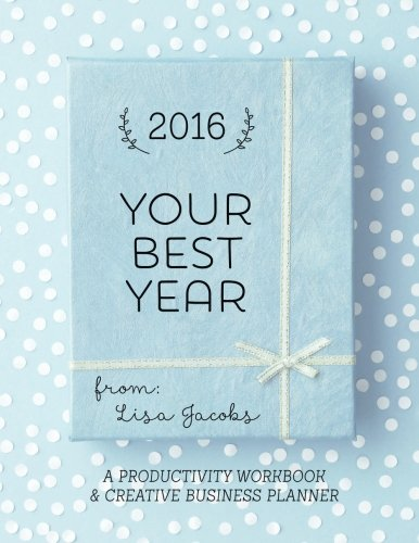 9781517299019: Your Best Year 2016: Productivity Workbook and Creative Business Planner