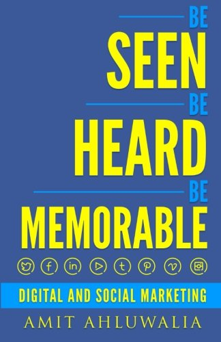 9781517300098: Be Seen, Be Heard, Be Memorable: Digital and Social Marketing Strategy