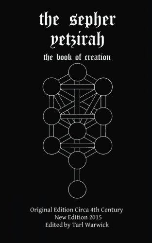 The Sepher Yetzirah: The Book of Creation: Author, Unknown