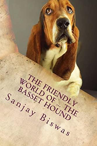 9781517300395: The Friendly World of ... The Basset Hound (Volume 1)