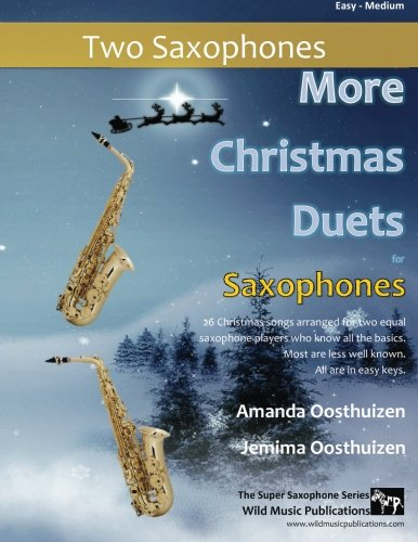 9781517300685: More Christmas Duets for Saxophones: 26 Christmas songs arranged for two equal saxophone players who know all the basics. Most are less well known. All are in easy keys