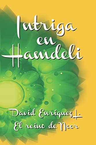 9781517301088: Intriga en Hamdeli (El Reino de Noor) (Volume 4) (Spanish Edition)
