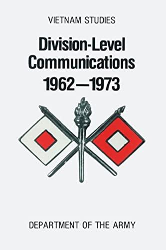 Division-Level Communications, 1962-1973 (Vietnam Studies): Myer, Charles R.