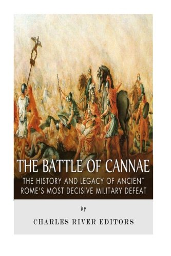 9781517302801: The Battle of Cannae: The History and Legacy of Ancient Rome's Most Decisive Military Defeat