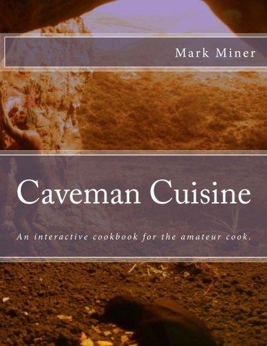 9781517306366: Caveman Cuisine: Interactive Cooking for Amateurs