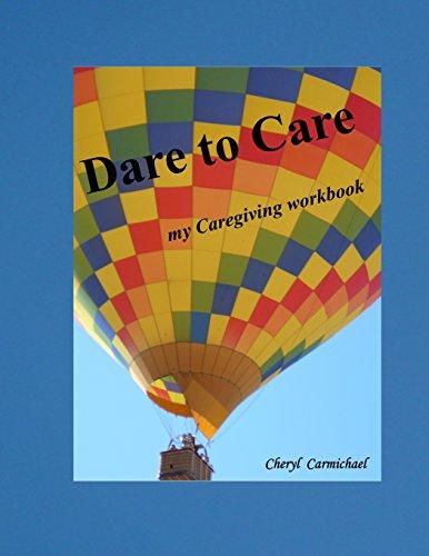 9781517306878: Dare to Care: my Caregiving workbook (Volume 2)