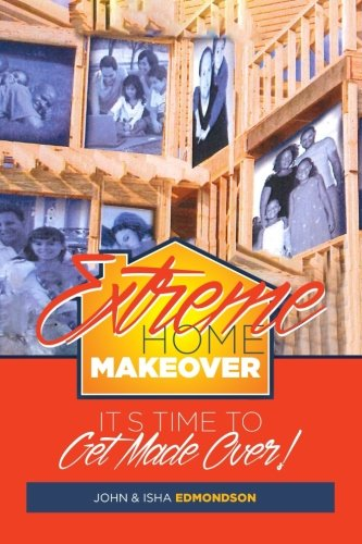 9781517307356: Extreme Home Makeover: It's Time to Get Made Over