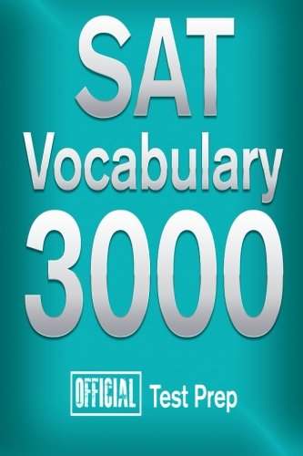 9781517307479: Official SAT Vocabulary 3000 : Become a True Master of SAT Vocabulary...Quickly