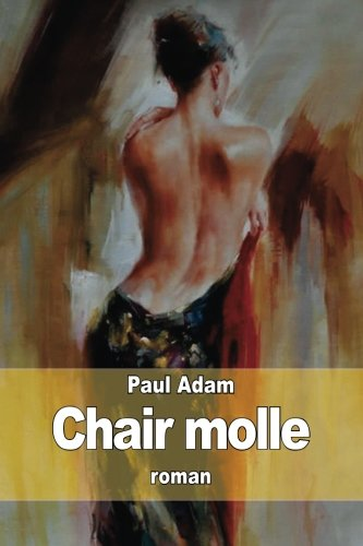 Chair molle (French Edition): Adam, Paul