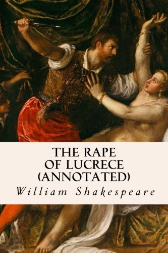 9781517310820: The Rape of Lucrece (annotated)