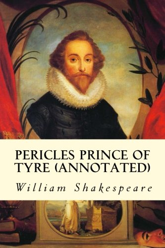 9781517311285: Pericles Prince of Tyre (annotated)
