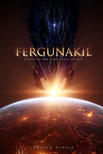 9781517311551: Fergunakil: A Tale of the Final Fall of Man (Volume 4)