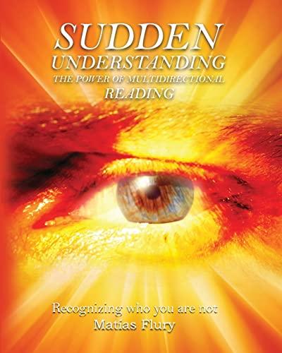 9781517312190: Sudden Understanding: The Power of Multidirectional Reading
