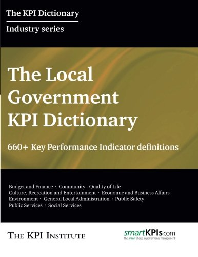9781517312480: The Local Government KPI Dictionary: 660+ Key Performance Indicator Definitions