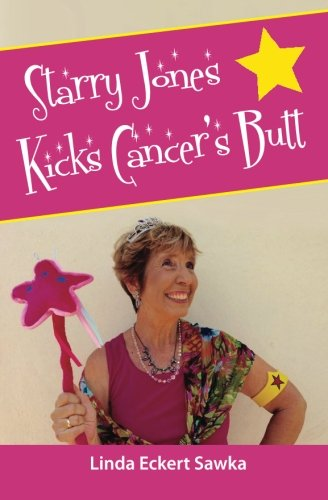 9781517315566: Starry Jones Kicks Cancer's Butt