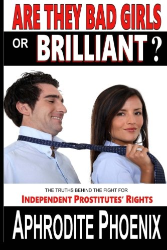 9781517318055: Are They Bad Girls or Brilliant?: The Truths behind the Fight for Independent Prostitutes' Rights