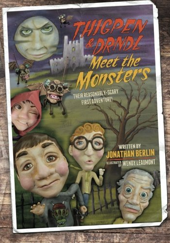 9781517319144: Thigpen & Drndl Meet The Monsters: a novel about some stuff that happened (The Reasonably Scary and Moderately Interesting Adventures of Thigpen & ... Earth and Protectors of Mankind) (Volume 1)