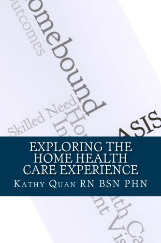 9781517320027: Exploring the Home Health Care Experience: A Guide to Transitioning Your Career Path
