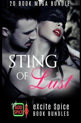 Sting of Lust: 20 Book Excite Spice: Kitt, Selena; Bliss,