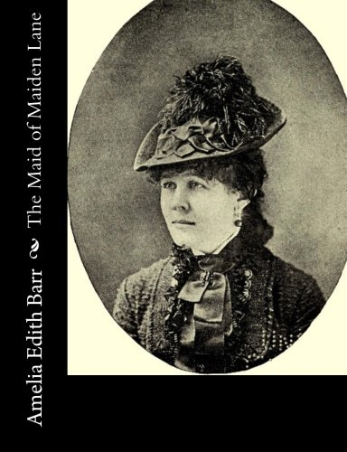 The Maid of Maiden Lane: Barr, Amelia Edith