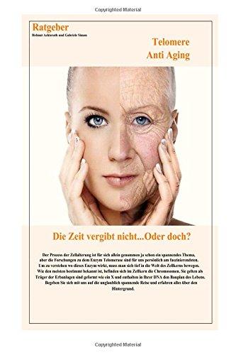 9781517323813: Die Zeit vergibt nicht...Oder doch?: Telomere Anti Aging