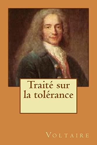 Traite sur la tolerance (French Edition): M. Voltaire