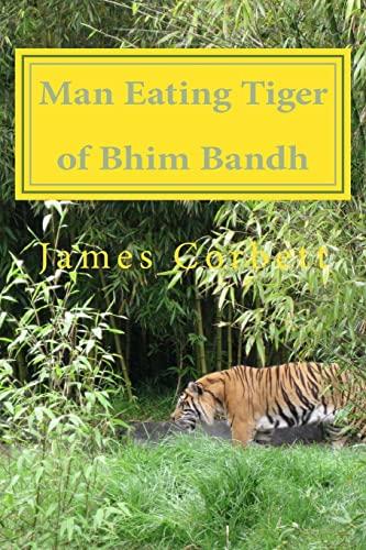 9781517326050: Man Eating Tiger of Bhim Bandh