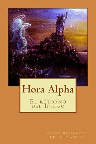 9781517327026: Hora Alpha: El Retorno Del Indigo (Spanish Edition)