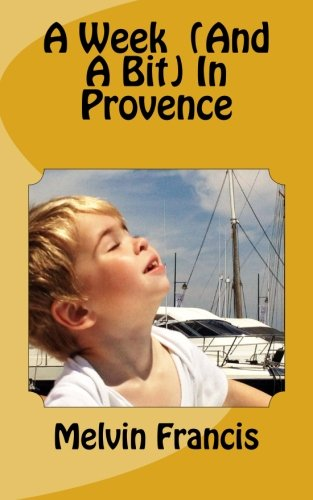 A Week (and a bit) in Provence: Francis, Melvin