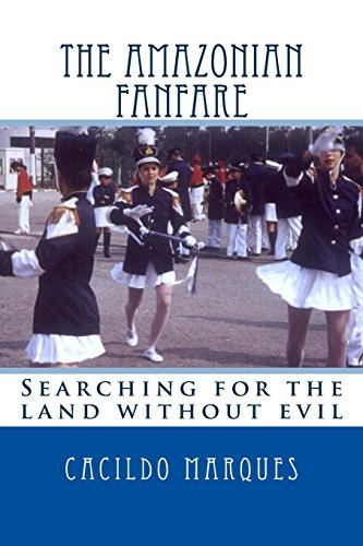 9781517330491: The Amazonian Fanfare: Searching for the land without evil