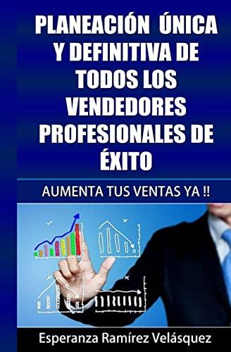 9781517333577: Motivación: Planeación única y definitiva de todos los vendedores profesionales de éxito: Volume 4