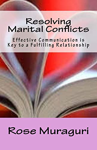 9781517333584: Resolving Marital Conflicts: Effective Communication is Key to a Fulfilling Relationship