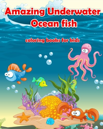 9781517334222: Amazing Underwater Ocean Fish Coloring Books For Kids: Life Under The Sea: Ocean Kids Coloring Book (Super Fun Coloring Books For Kids) (coloring books for kids ages 4 - 8) (Volume 1)
