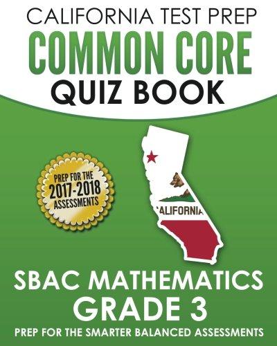 9781517335724: CALIFORNIA TEST PREP Common Core Quiz Book SBAC Mathematics Grade 3: Revision and Preparation for the Smarter Balanced Assessments
